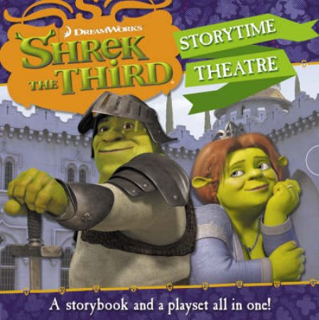 Shrek The Third: Storytime Theatre by None