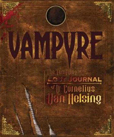 Vampyre: The Terrifying Lost Journal Of Dr Cornelius Van Helsing by Various