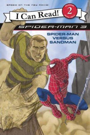 I Can Read: Spider-Man Versus Sandman by Unknown