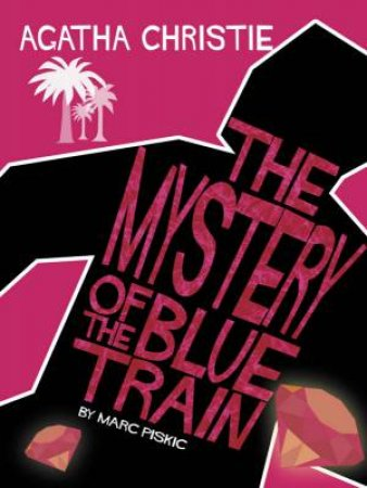 The Mystery Of The Blue Train: Comic Strip Edition by Agatha Christie