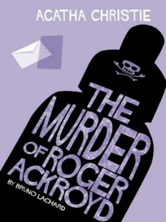 The Murder Of Roger Ackroyd: Comic Strip Edition by Agatha Christie
