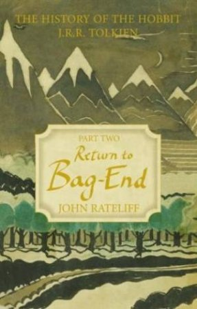 The History of the Hobbit: Part 2 Return to Bag-End by John Rateliff