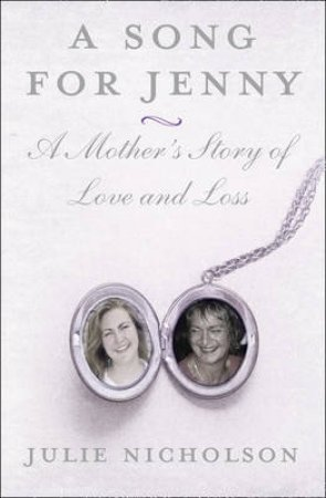 Song for Jenny: A Mother's Story by Julie Nicholson