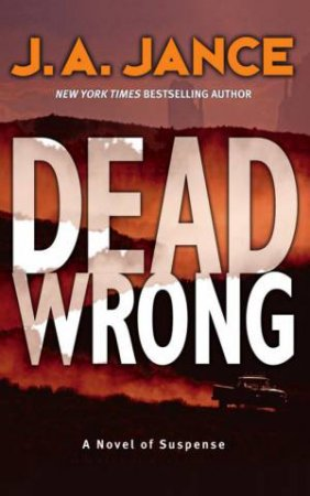Dead Wrong by J A Jance