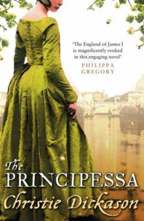 The Principessa by Christie Dickason