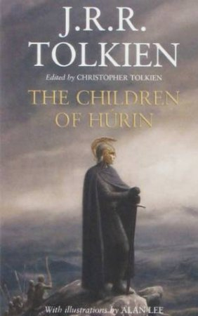 The Children Of Hurin: Large Print Edition by J R R Tolkien
