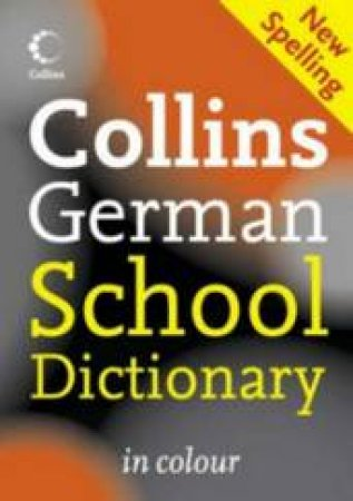 Collins German School Dictionary in Colour, 2nd Ed by Various