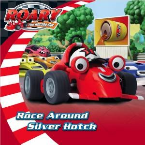 Roary The Racing Car: Race Around Silver Hatch by Various