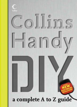 Collins Handy DIY: A Complete A To Z Guide by None