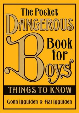 The Pocket Dangerous Book For Boys: Things to Know by Conn Iggulden & Hal Iggulden