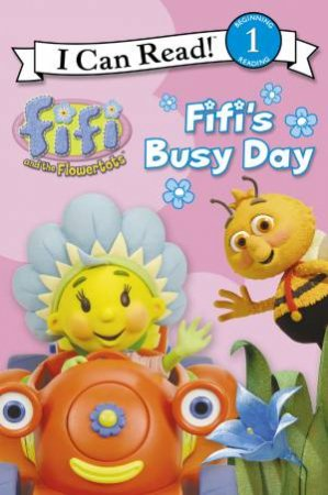 Fifi and the Flowertots: Fifi's Busy Day: I Can Read (TV tie-in edition) by Various