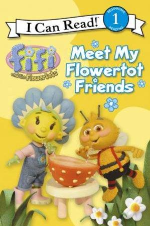 Fifi and the Flowertots: Meet My Flowertot Friends by Various