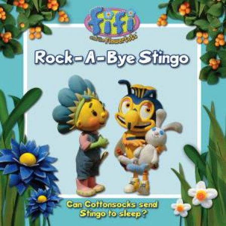 Fifi and the Flowertots: Rock-a-bye Stingo by Various