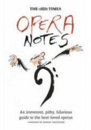 The Times Opera Notes by Robert Thicknesse