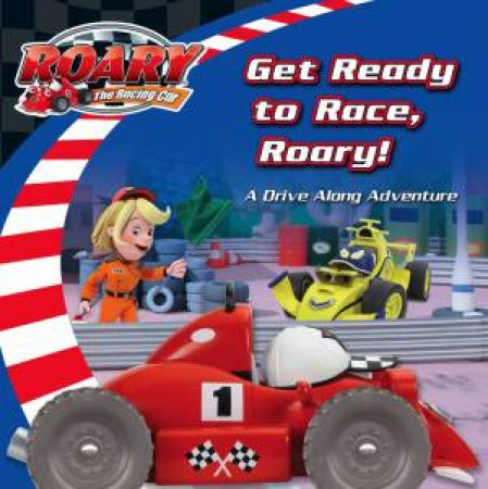 Roary The Racing Car: Get Ready to Race, Roary! by Various