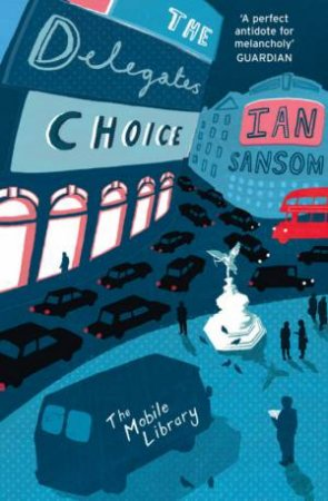 The Delegate's Choice by Ian Sansom