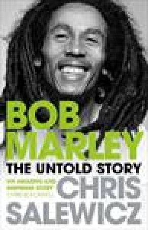 Bob Marley: The Untold Story by Chris Salewicz