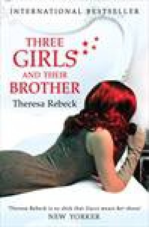 Three Girls and Their Brother by Theresa Rebeck