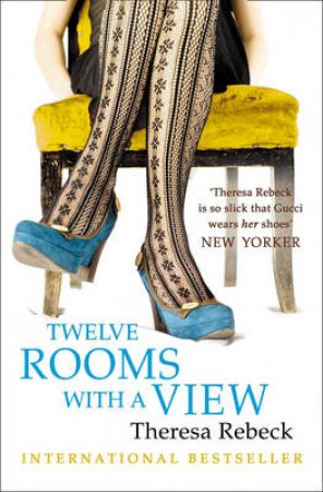 Twelve Rooms With A View by Theresa Rebeck