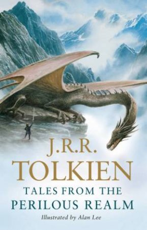 Tales From The Perilous Realm: Roverandom and other classic Faery by J R R Tolkien