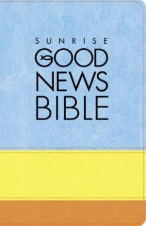 Sunrise Good News Bible: Two-tone Gift Edition by Unknown