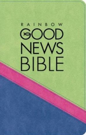 Rainbow Good News Bible:Two-tone Gift Edition by Unknown