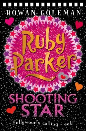 Ruby Parker: Shooting Star by Rowan Coleman