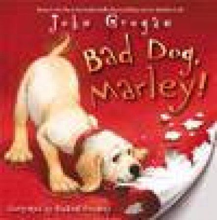 Bad Dog, Marley! Unabridged by John Grogan