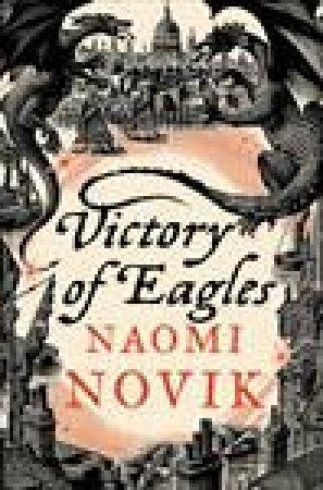 Victory of Eagles by Naomi Novik