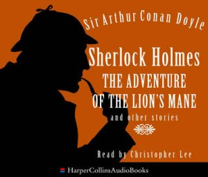 Sherlock Holmes: The Adventure Of The Lion's Mane Abridged 3/180 by Arthur Conan Doyle