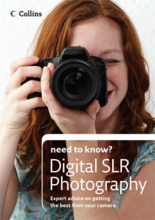Collins Need To Know? Digital SLR Photography by John Freeman