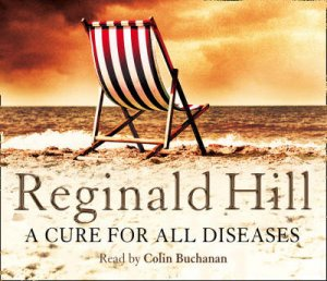 A Cure For All Diseases Abridged 4/240 by Reginald Hill