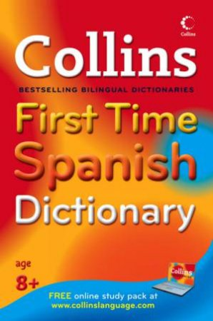 Collins First Time Spanish Dictionary, 1st Ed by Various