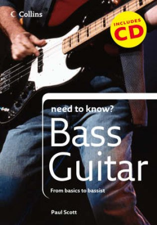 Collins Need To Know? Bass Guitar by Paul Scott