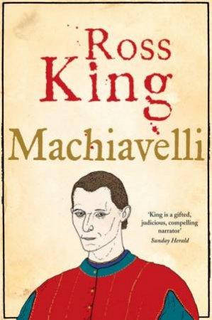 Machiavelli by Ross King