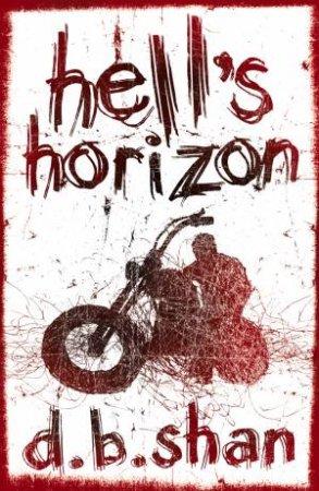 Hell's Horizon by D B Shan