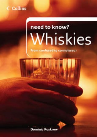 Collins Need To Know? Whiskies by Dominic Roskrow
