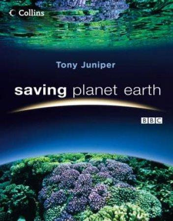 Saving Planet Earth by Tony Juniper