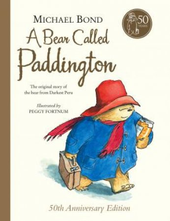 Bear Called Paddington, 50th Anniversary Ed by Michael Bond