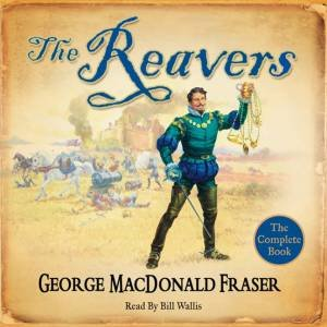 The Reavers Abridged 5/300 by George MacDonald Fraser