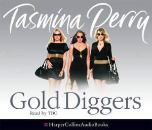 Gold Diggers Abridged 3/180 by Tasmina Perry