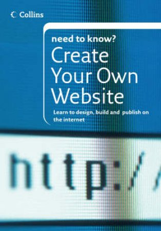 Collins Need To Know? Create Your Own Website by Michael Gray