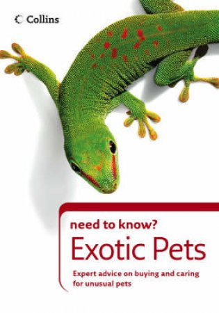 Collins Need to Know? Exotic Pets by David Manning