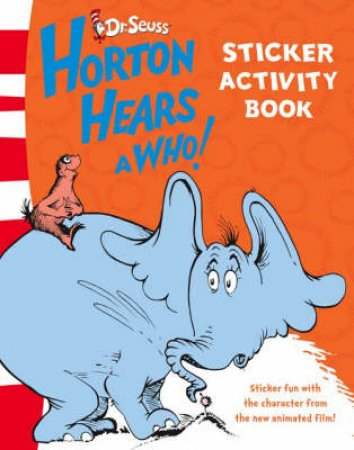 Horton Hears A Who: Sticker Activity Book by Dr Seuss