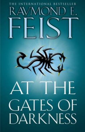 At the Gates of Darkness by Raymond E Feist