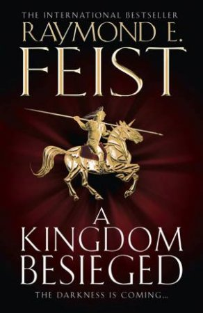 A Kingdom Besieged by Raymond E Feist