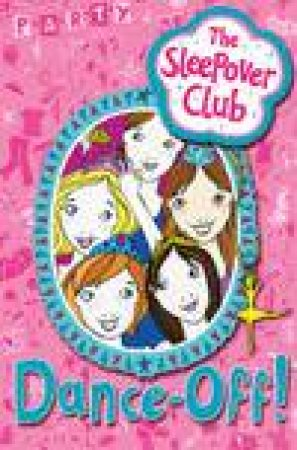 The Sleepover Club: Dance Off! by Harriet Castor