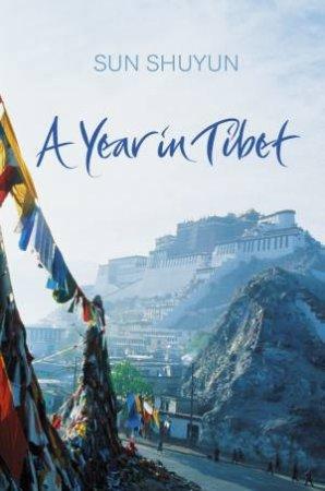 Year In Tibet by Sun Shuyun