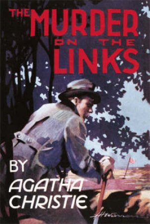 The Murder On The Links [Facsimile Edition] by Agatha Christie