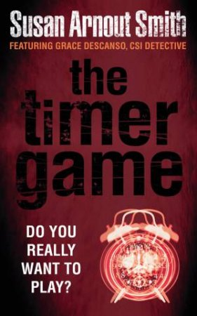 Timer Game: Do You Really Want to Play? by Susan Arnout Smith